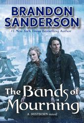 The Bands of Mourning : A Mistborn Novel