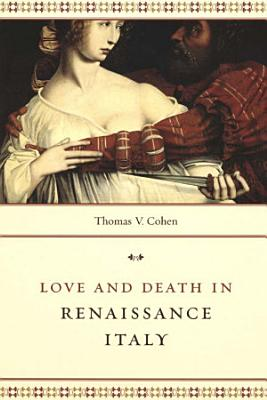 Love and Death in Renaissance Italy PDF