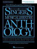 The Singer's Musical Theatre Anthology: A Collection of Songs from the Musical Stage, Categorized by Voice Type, in Authentic Settings and Original Ke