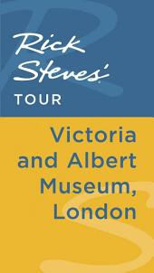 Rick Steves' Tour: Victoria and Albert Museum, London