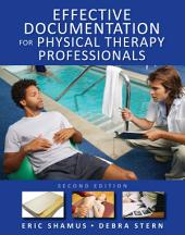 Effective Documentation for Physical Therapy Professionals, Second Edition: Edition 2