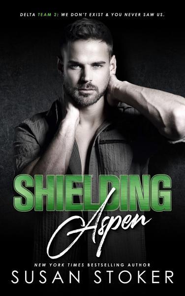 Download Shielding Aspen  A Special Forces Military Romantic Suspense Book