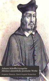Johann Schefflerś (Angelus Silesius) sämmtliche poetische Werke