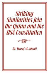 Striking Similarities Join The Holy Quran And The Usa Constitution Book PDF