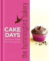 The Hummingbird Bakery Cake Days: Recipes to make every day special