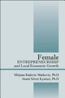 Female Entrepreneurship and Local Economic Growth