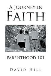 A Journey in Faith Parenthood 101