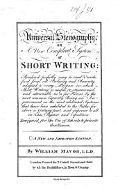 Universal Stenography; Or, A New Compleat System of Short Writing ...