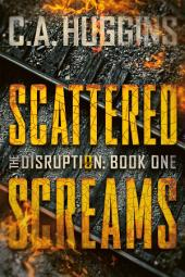 Scattered Screams: (The Disruption: Book One)