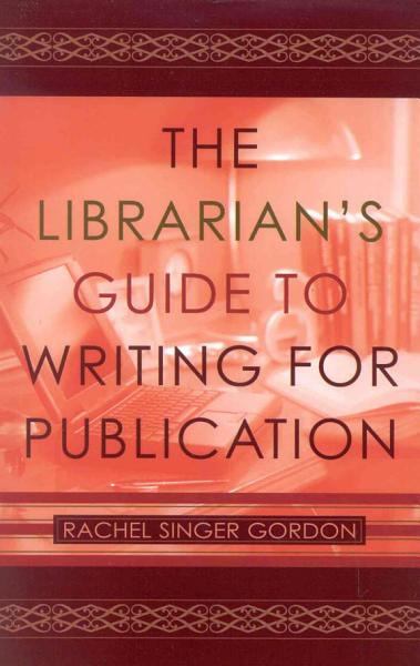Download The Librarian s Guide to Writing for Publication Book
