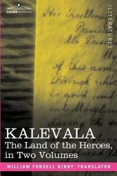 Kalevala: The Land of the Heroes in Two Volumes