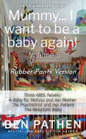 Mummy    I Want To Be A Baby Again   Vol 5  Rubber Pants Edition PDF