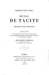 Oeuvres de Tacite: Dialogue des orateurs. Texte latin revu et publié d'après les travaux les plus récents avec un commentaire critique, philologique et explicatif, Volume3