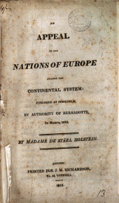 An appeal to the nations of Europe against the continental system: published at Stockholm by authority of Bernadotte in March, 1813: Volume 13