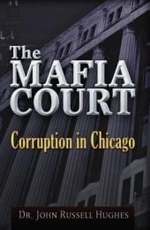 The Mafia Court: Corruption in Chicago