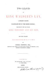 Two Leaves of King Waldere's Lay: A Hitherto Unknown Old-English Epic of the Eighth Century, Belonging to the Saga Cyclus King Theodric and His Men