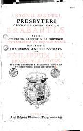 Antonii Sanderi presbyteri Chorographia sacra Brabantiae sive celebrium aliquot in ea provincia ecclesiarum et coenobiorum descriptio...