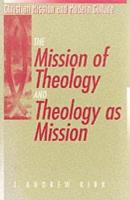 The Mission of Theology and Theology as Mission PDF