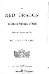 The Red Dragon: The National Magazine of Wales, Volume 1