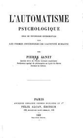 L'automatisme psychologique: essai de psychologie expérimentale sur les formes inférieures de l'activité humaine