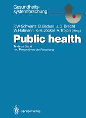 Public health: Texte zu Stand und Perspektiven der Forschung