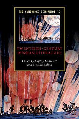 The Cambridge Companion to Twentieth Century Russian Literature PDF