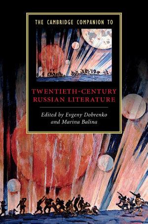 The Cambridge Companion to Twentieth Century Russian Literature