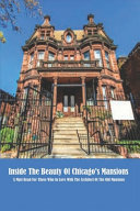 Inside The Beauty Of Chicago's Mansions