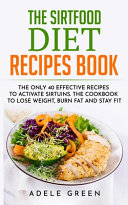 The Sirtfood Diet Recipes Book