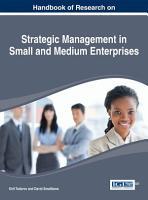 Handbook of Research on Strategic Management in Small and Medium Enterprises PDF