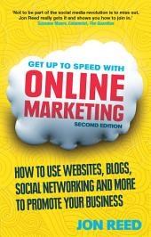 Get Up to Speed with Online Marketing: How to use websites, blogs, social networking and more to promote your business, Edition 2