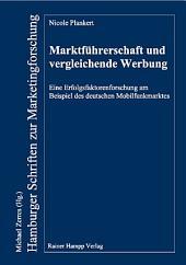 Marktführerschaft und vergleichende Werbung: Eine Erfolgsfaktorenforschung am Beispiel des deutschen Mobilfunkmarktes