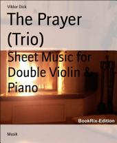 The Prayer (Trio): Sheet Music for Double Violin & Piano