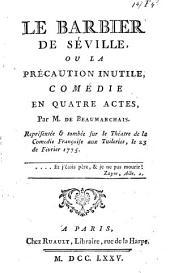 Le Barbier de Séville ou la Précaution inutile: comédie en quatre actes