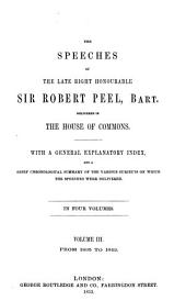 The speeches of the late Right Honourable Sir Robert Peel, bart: delivered in the House of Commons, Volume 3