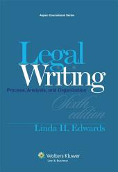 Legal Writing: Process, Analysis, and Organization, Edition 6