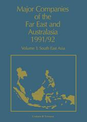 Major Companies of The Far East and Australasia 1991/92: Volume 1: South East Asia