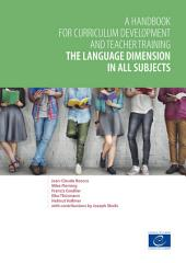 The language dimension in all subjects: A handbook for curriculum development and teacher training