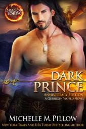 Dark Prince: Dragon Lords Book 3: Expanded Anniversary Edition: A Qurilixen World Novel