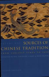 Sources of Chinese Tradition: From Earliest Times to 1600, Edition 2