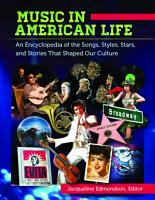 Music in American Life  An Encyclopedia of the Songs  Styles  Stars  and Stories that Shaped our Culture  4 volumes  PDF