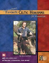 Steve Kaufman's Favorite Celtic Hornpipes for Mandolin