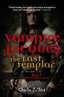 Vampire Jacques The Last Templar Book PDF