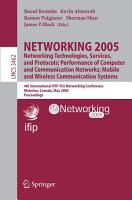 NETWORKING 2005  Networking Technologies  Services  and Protocols  Performance of Computer and Communication Networks  Mobile and Wireless Communications Systems PDF