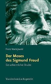 Der Moses des Sigmund Freud: ein unheimlicher Bruder