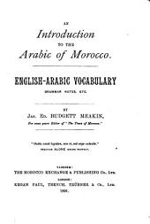 An Introduction to the Arabic of Morocco: English-Arabic Vocabulary, Grammar Notes, Etc