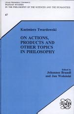 On Actions, Products and Other Topics in Philosophy