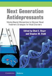 Next Generation Antidepressants: Moving Beyond Monoamines to Discover Novel Treatment Strategies for Mood Disorders