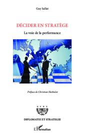 Décider en stratège: La voie de la performance