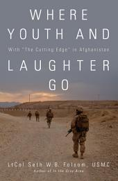 "Where Youth and Laughter Go: With ""The Cutting Edge"" in Afghanistan"